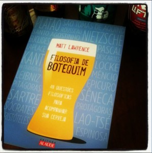 Filosofia de Botequim – Philosophy on Tap: Pint-Sized Puzzles for the Pub Philosopher